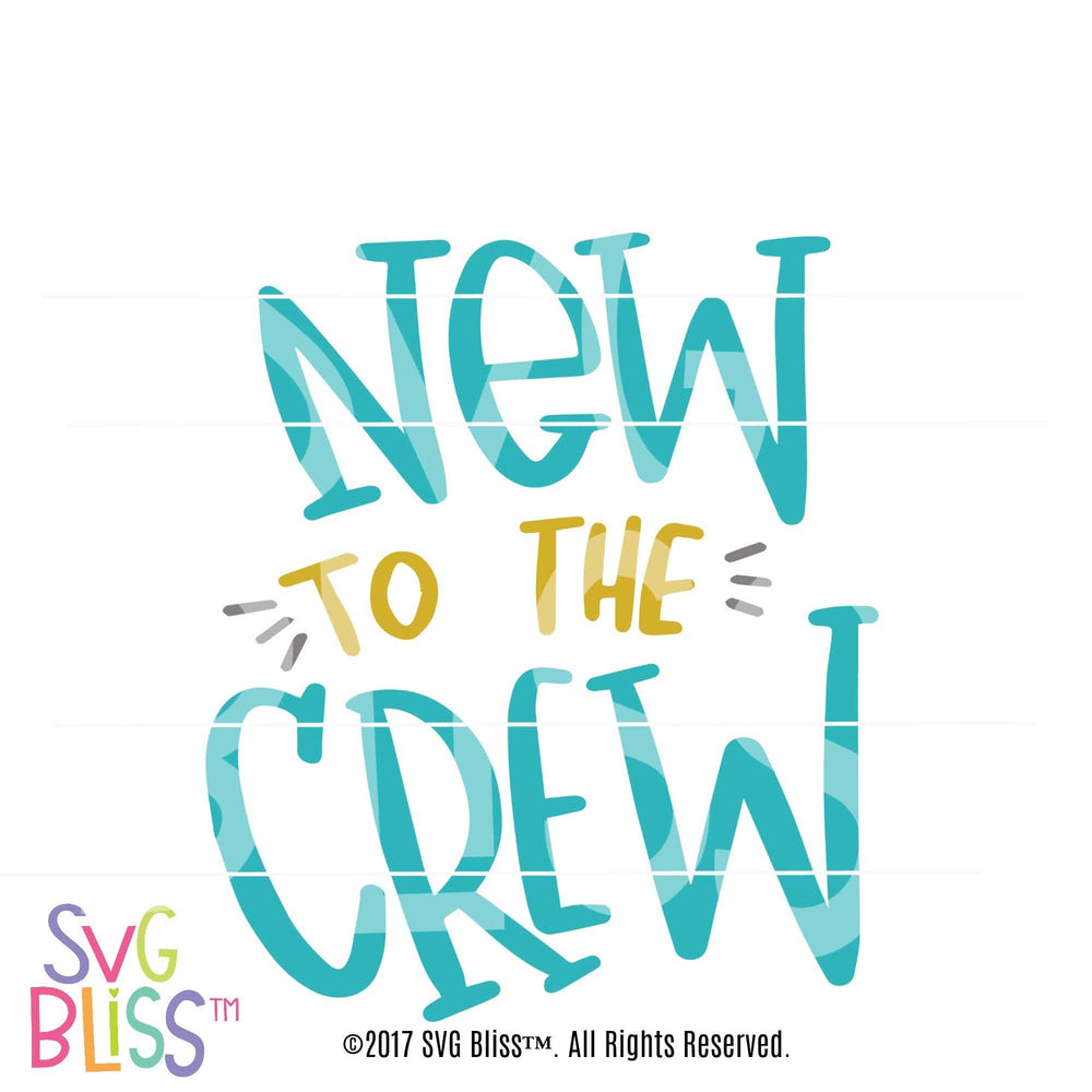 New to the Crew - SVG Bliss