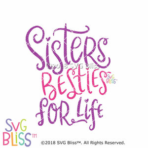 Purchase Sisters Besties For Life SVG DXF $3.99 ©SVG Bliss™