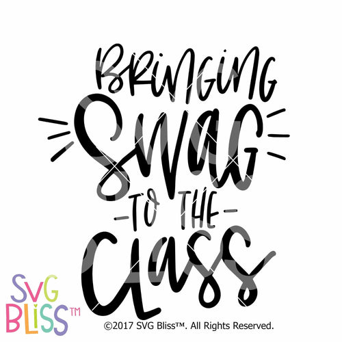 Purchase Bringing Swag to the Class $3.25 ©SVG Bliss™