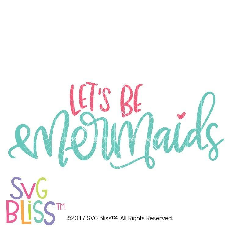 Let's Be Mermaids - SVG Bliss