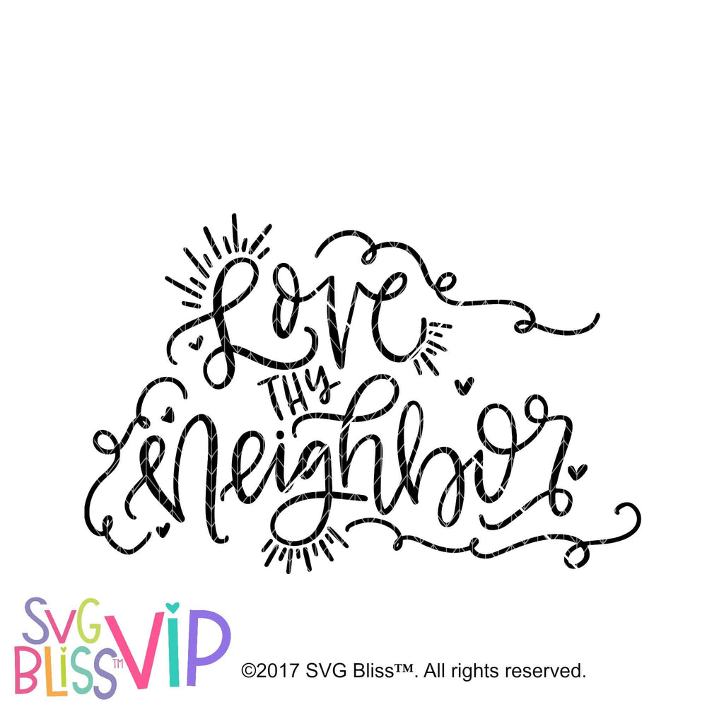 Love Thy Neighbor- SVG, EPS, DXF Cutting File