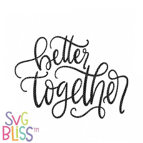 Better Together - SVG Bliss