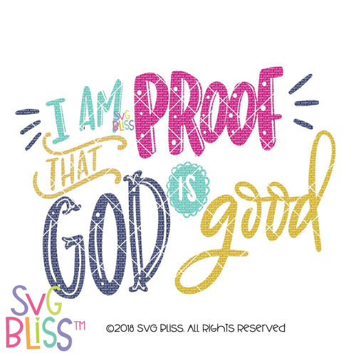 I Am Proof That God is Good SVG DXF - SVG Bliss