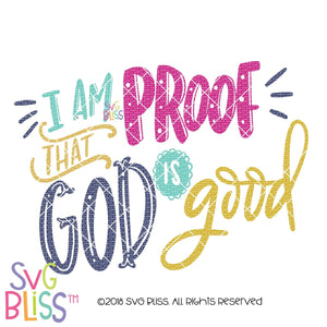 I Am Proof That God is Good SVG DXF
