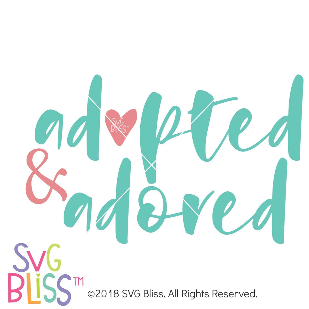 Adopted and Adored SVG DXF - SVG Bliss