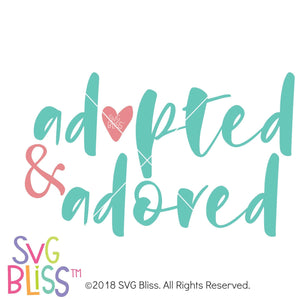 Purchase Adopted and Adored SVG DXF $3.99 ©SVG Bliss™