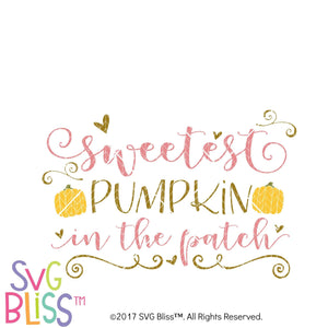 Sweetest Pumpkin in the Patch- SVG EPS DXF Cutting File - SVG Bliss