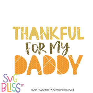 Thankful For My Daddy- SVG EPS DXF Cutting File - SVG Bliss