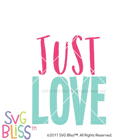 Purchase Just Love (SVG EPS DXF) $0.99 ©SVG Bliss™