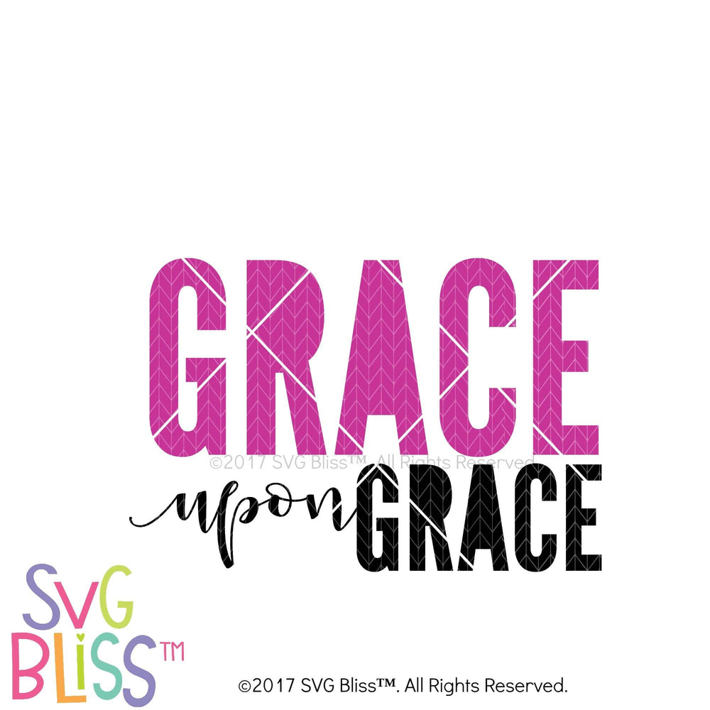 Grace Upon Grace- SVG EPS DXF Cutting File - SVG Bliss