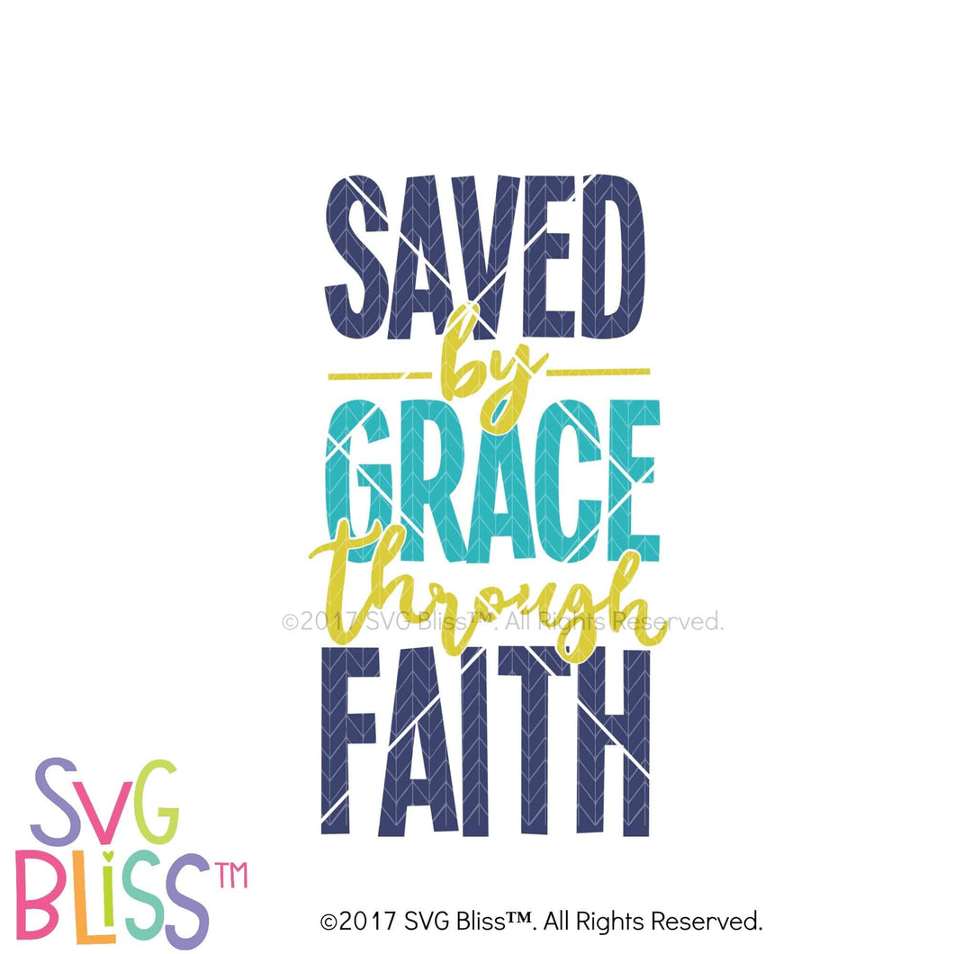 Purchase Saved By Grace Through Faith- SVG, EPS, DXF Cutting File $3.99 ©SVG Bliss™