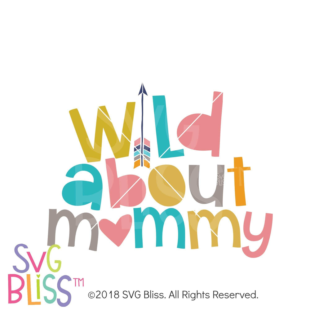 Wild About Mommy SVG DXF