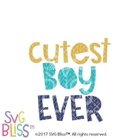Purchase Cutest Boy Ever $0.99 ©SVG Bliss™