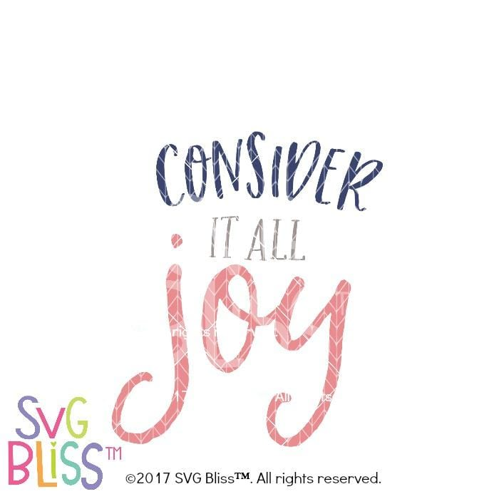 Consider it all Joy SVG DXF - SVG Bliss
