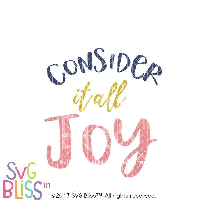 Consider it all Joy-SVG EPS DXF - SVG Bliss