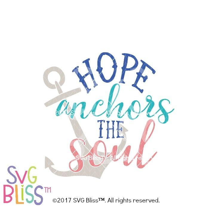 Hope Anchors the Soul- SVG EPS DXF