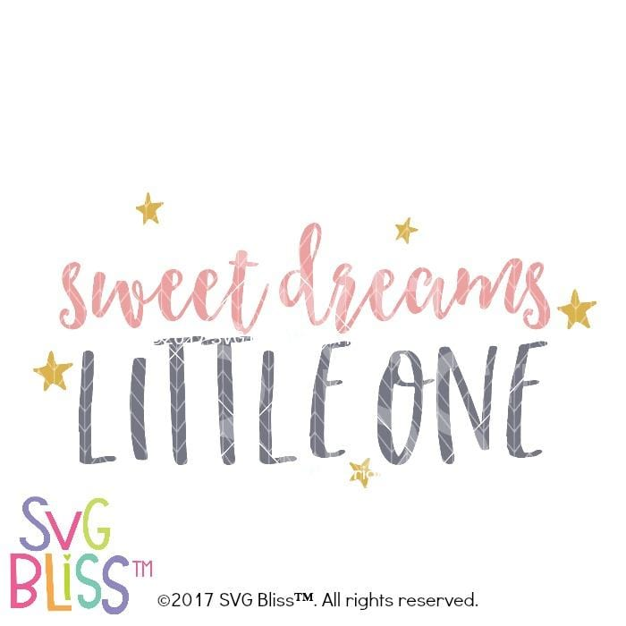 Sweet Dreams Little One- SVG EPS DXF