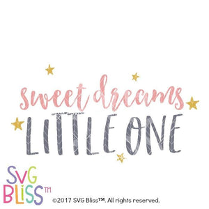 Sweet Dreams Little One- SVG EPS DXF - SVG Bliss