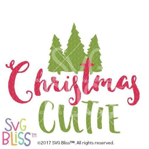 Christmas Cutie- SVG EPS DXF - SVG Bliss