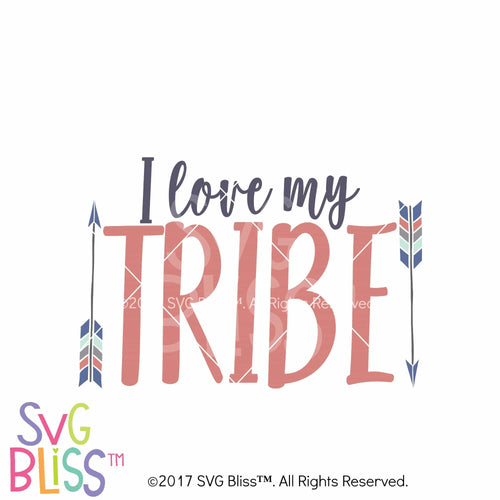 I Love My Tribe- SVG EPS DXF - SVG Bliss
