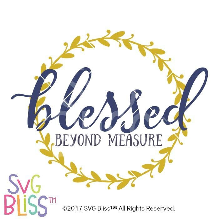 Blessed Beyond Measure- SVG EPS DXF - SVG Bliss