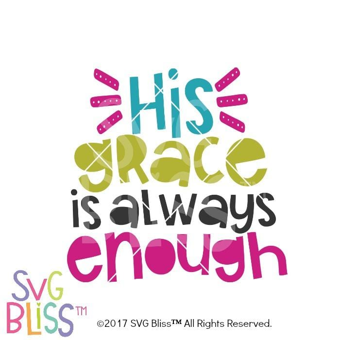 His Grace is Always Enough- SVG EPS DXF - SVG Bliss