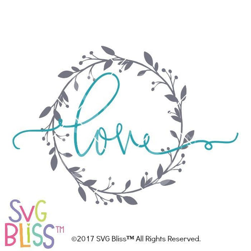 Purchase Love Wreath- SVG EPS DXF $3.25 ©SVG Bliss™
