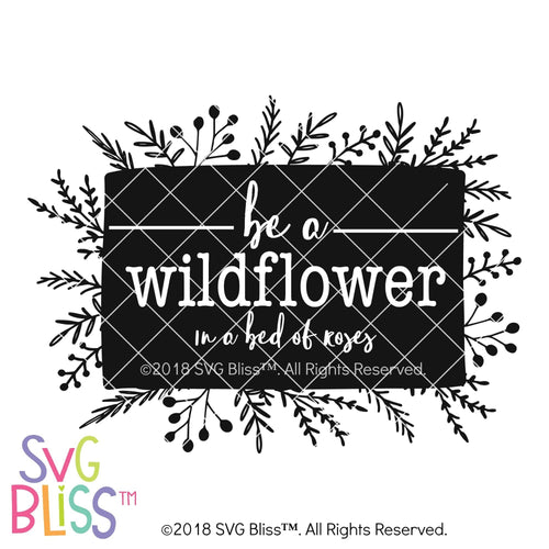 Be A Wildflower SVG DXF - SVG Bliss