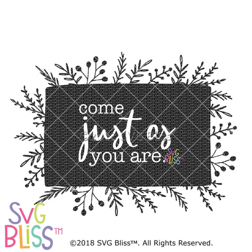 Come Just as You Are SVG DXF - SVG Bliss