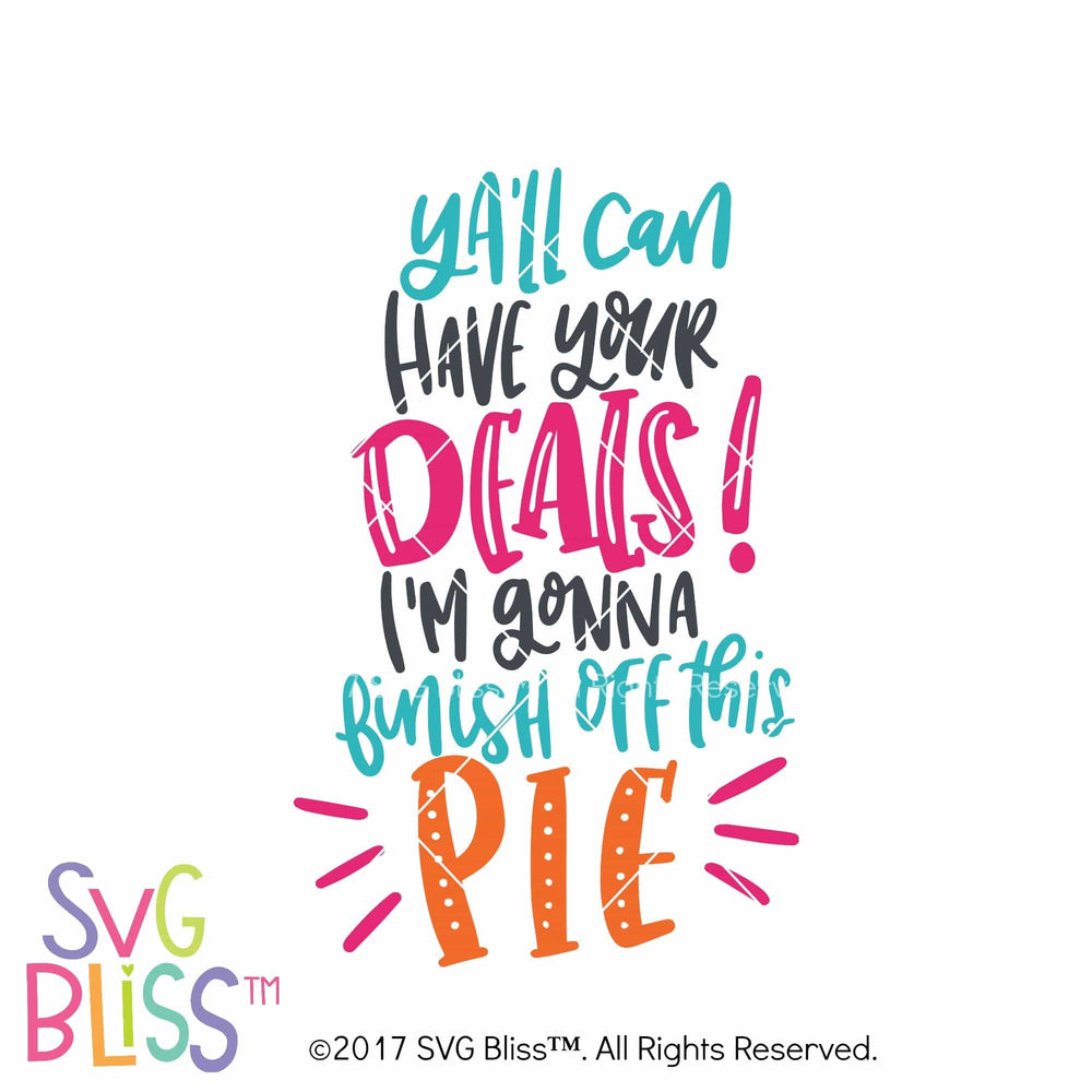 Y'all Can Have Your Deals- SVG EPS DXF