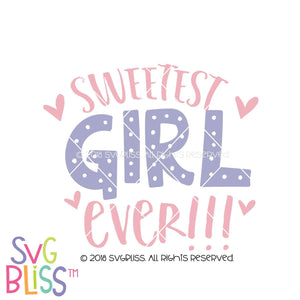 Sweetest Girl Ever - SVG Bliss