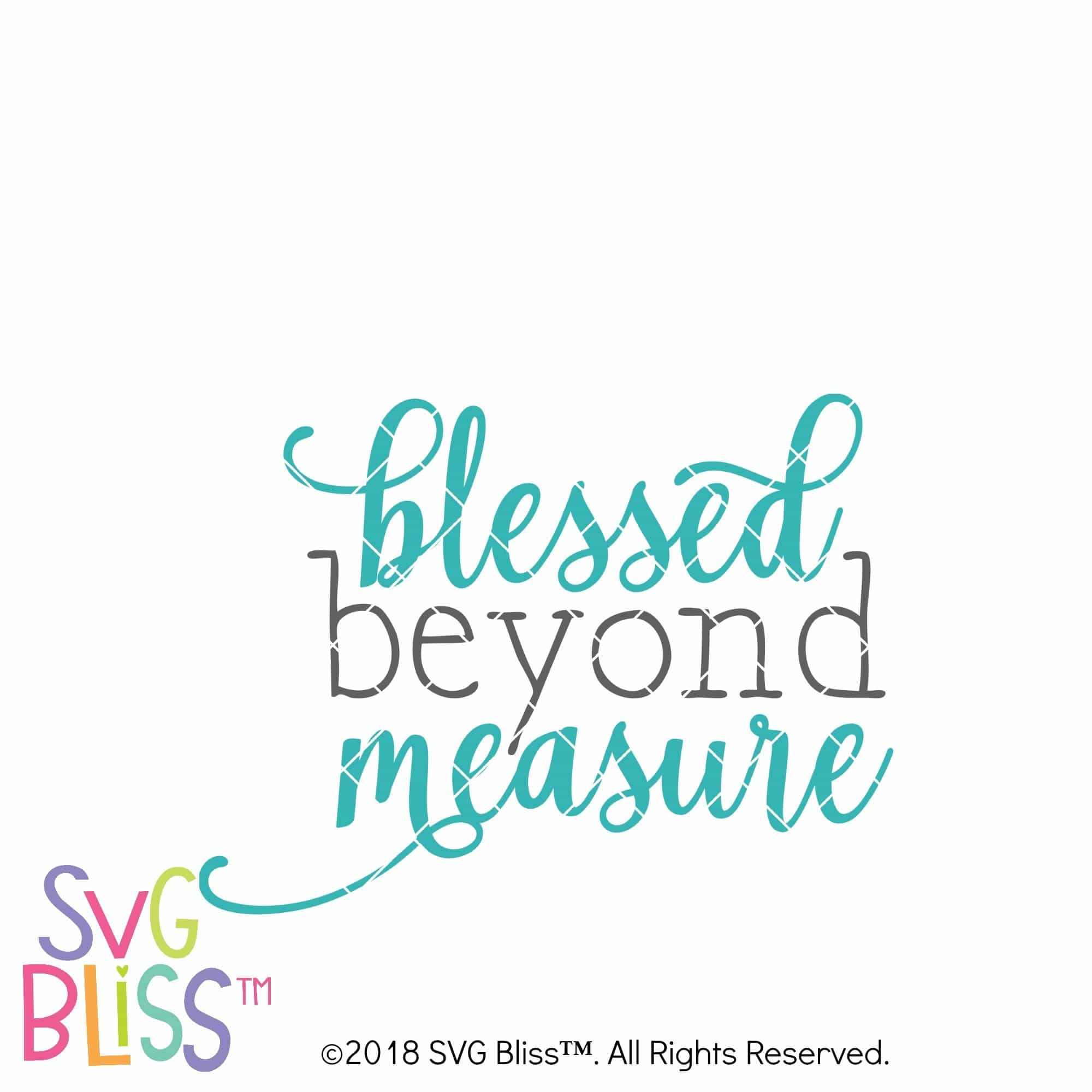 SVG Bliss™ | Blessed Beyond Measure- Cutting File for Cricut & Silhouette