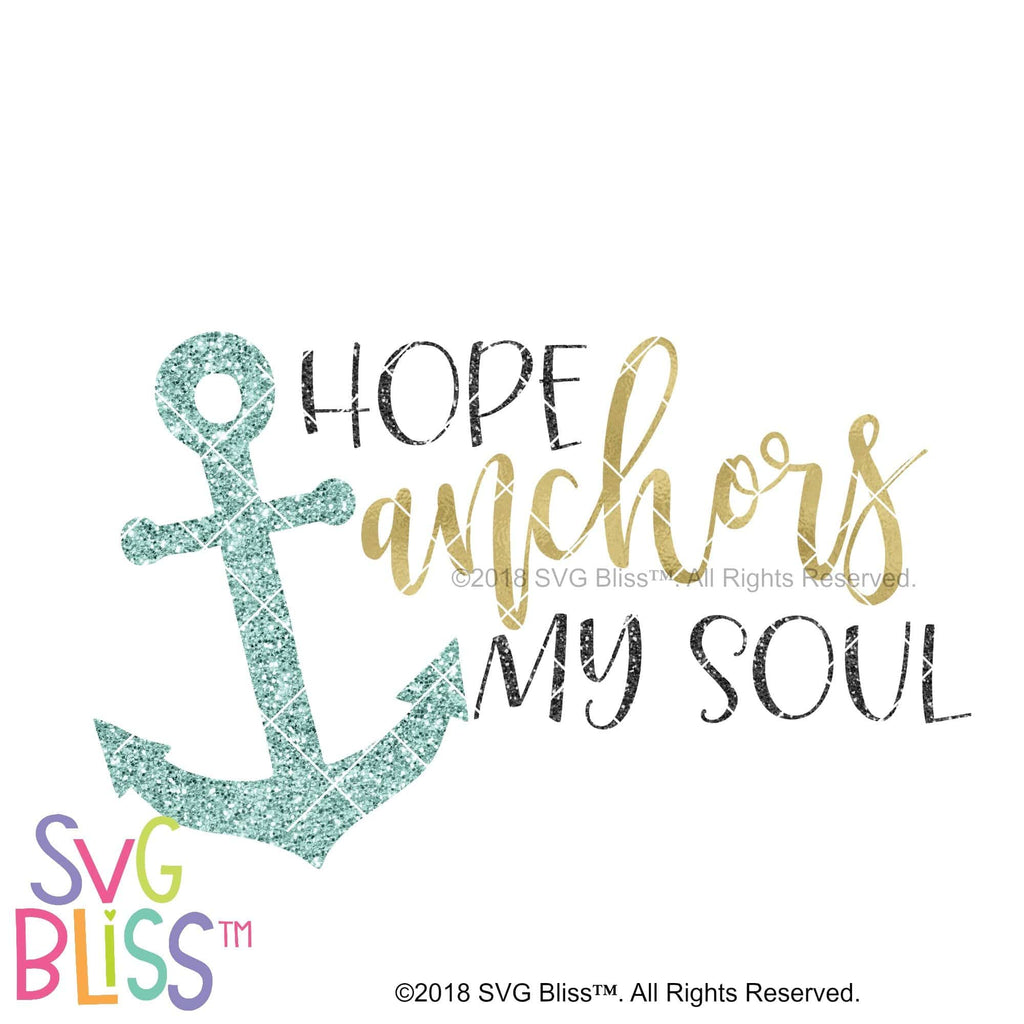 Purchase Hope Anchors My Soul $3.99 ©SVG Bliss™