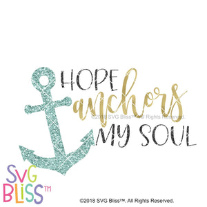 Hope Anchors My Soul - SVG Bliss