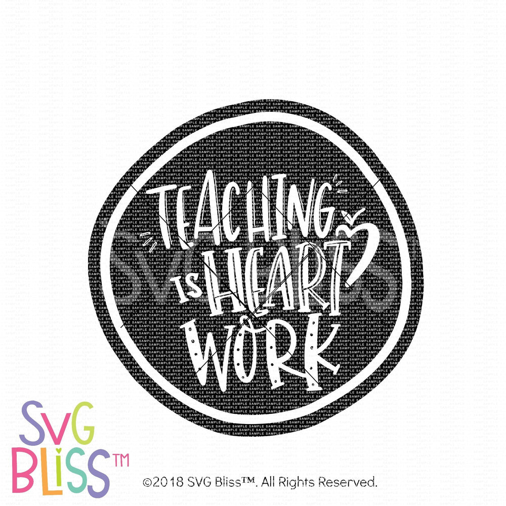 Teaching is Heart Work SVG DXF Cutting File Digital Download SVG Bliss™