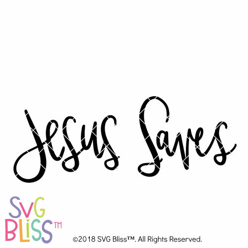 Purchase Jesus Saves $3.99 ©SVG Bliss™