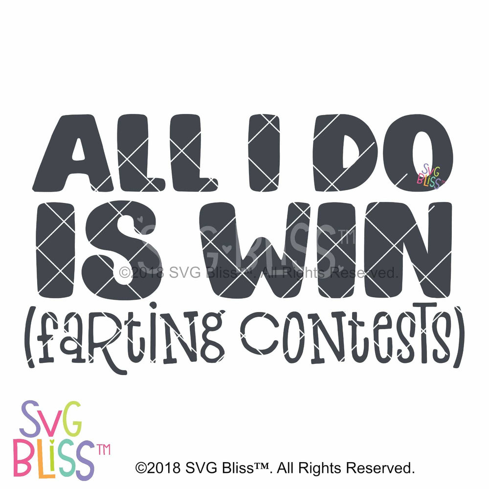 All I Do is Win Farting Contests SVG DXF - SVG Bliss