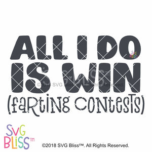 Purchase All I Do is Win Farting Contests SVG DXF $3.99 ©SVG Bliss™