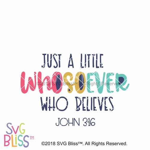 Just a Little Whosoever Who Believes SVG DXF - SVG Bliss