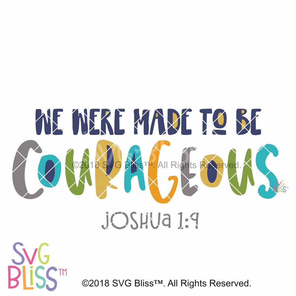 We Were Made to Be Courageous SVG DXF