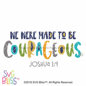 We Were Made to Be Courageous SVG DXF - SVG Bliss