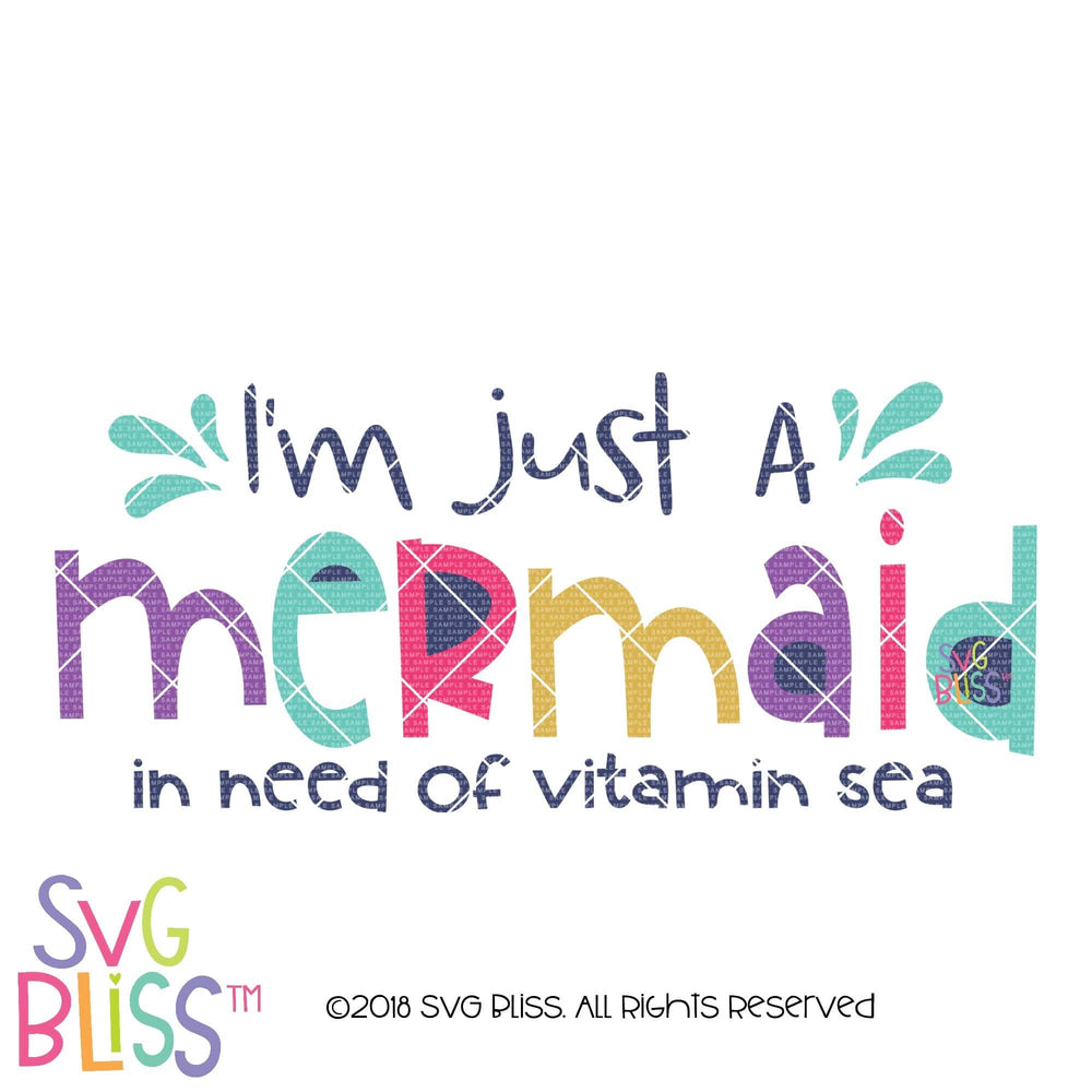I'm Just a Mermaid in Need of Vitamin Sea SVG DXF - SVG Bliss