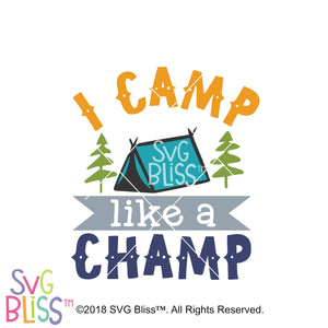Purchase I Camp Like a Champ SVG DXF $3.99 ©SVG Bliss™