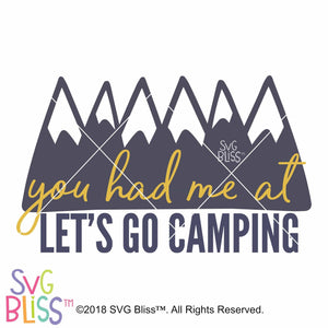 You Had Me at Let's Go Camping SVG DXF - SVG Bliss