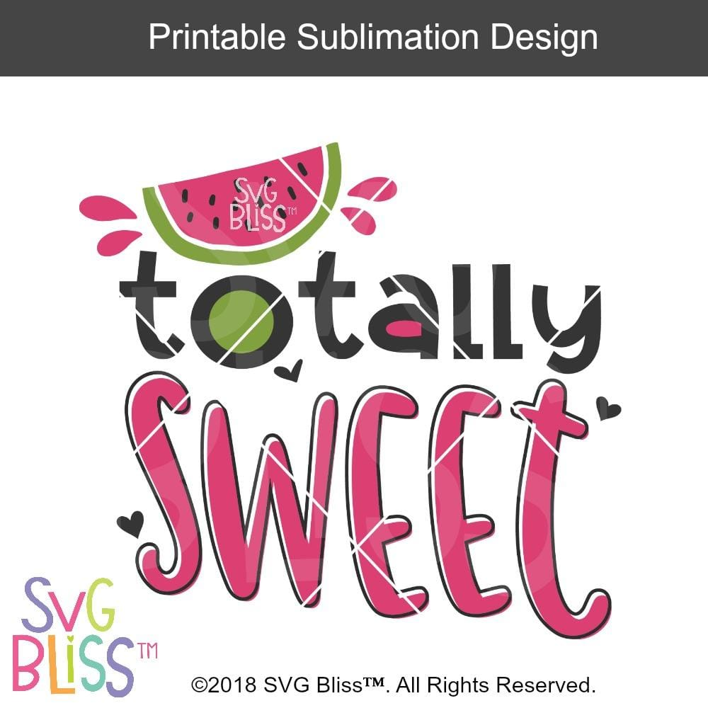 Totally Sweet- Sublimation File Download