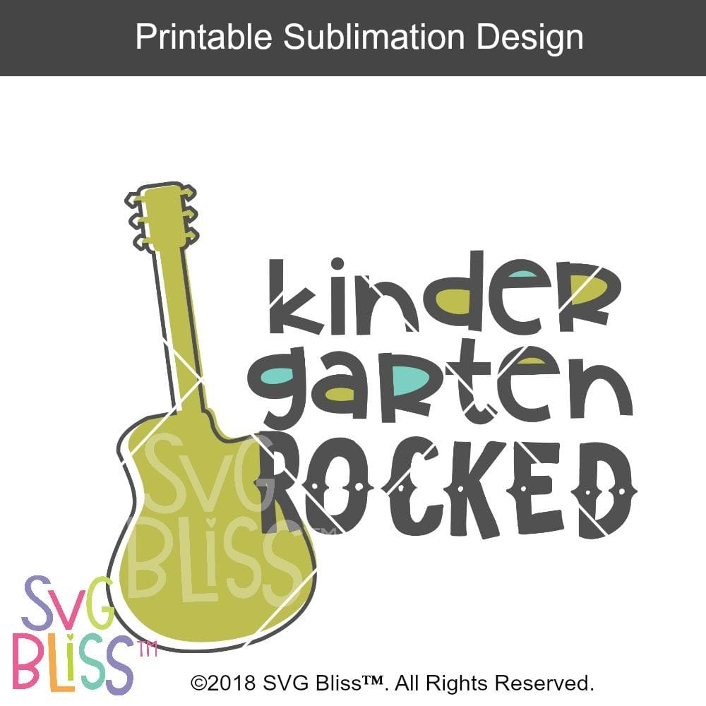 Kindergarten Rocked- Sublimation File Download