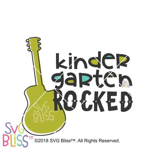 Kindergarten Rocked SVG Cutting File, Last Day of School, ©2018 SVG Bliss. All Rights Reserved.