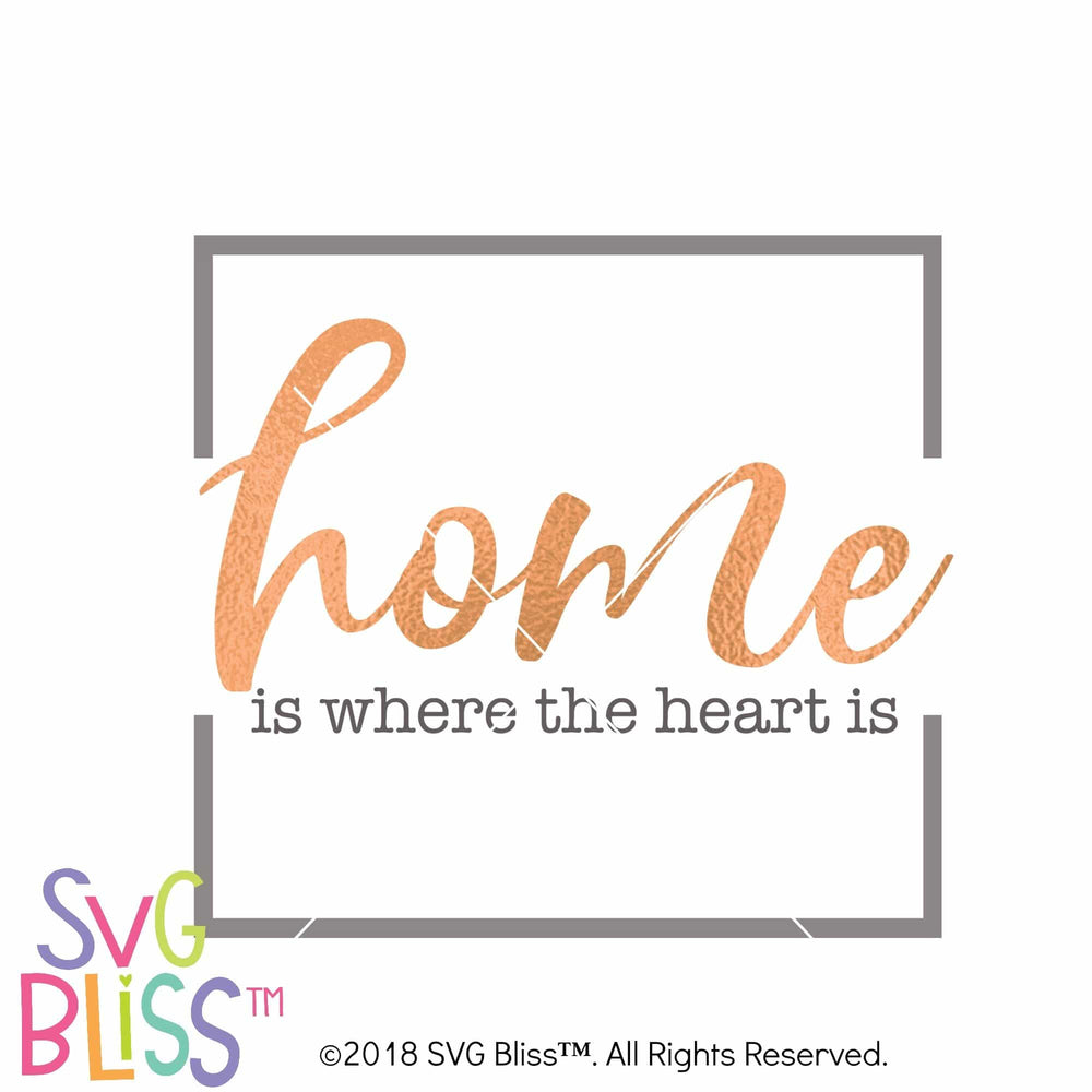 Home is Where the Heart is SVG DXF - SVG Bliss
