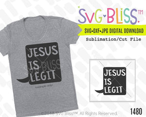 Jesus is Legit SVG DXF JPG - SVG Bliss