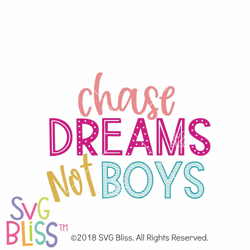 Chase Dreams Not Boys SVG DXF